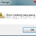 Cách sửa lỗi Error creating new piece và lỗi sơ đồ Gerber Accumark dễ nhất.